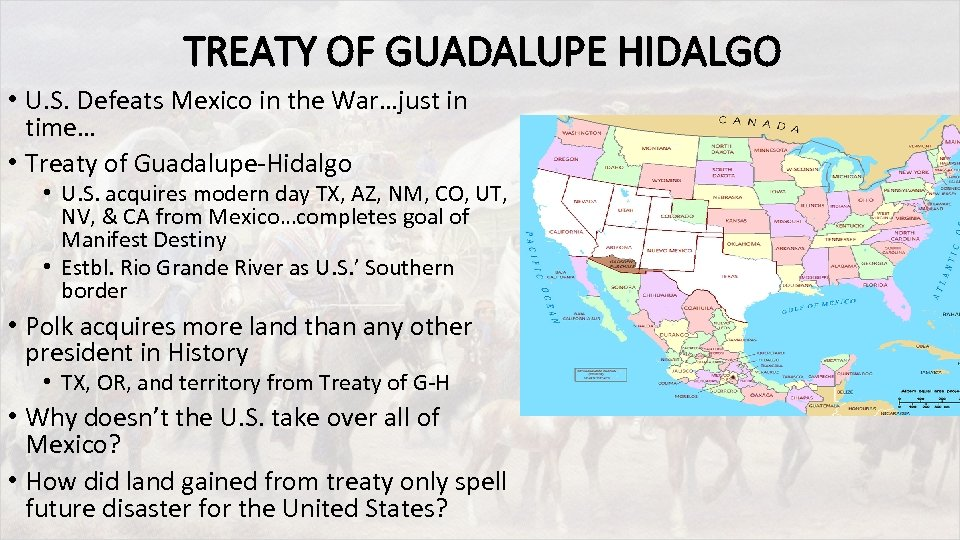 TREATY OF GUADALUPE HIDALGO • U. S. Defeats Mexico in the War…just in time…