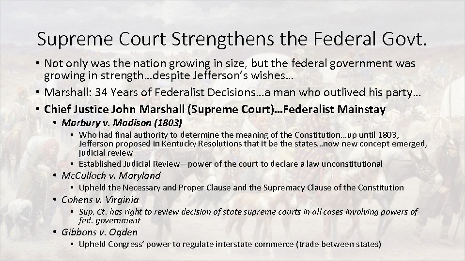 Supreme Court Strengthens the Federal Govt. • Not only was the nation growing in
