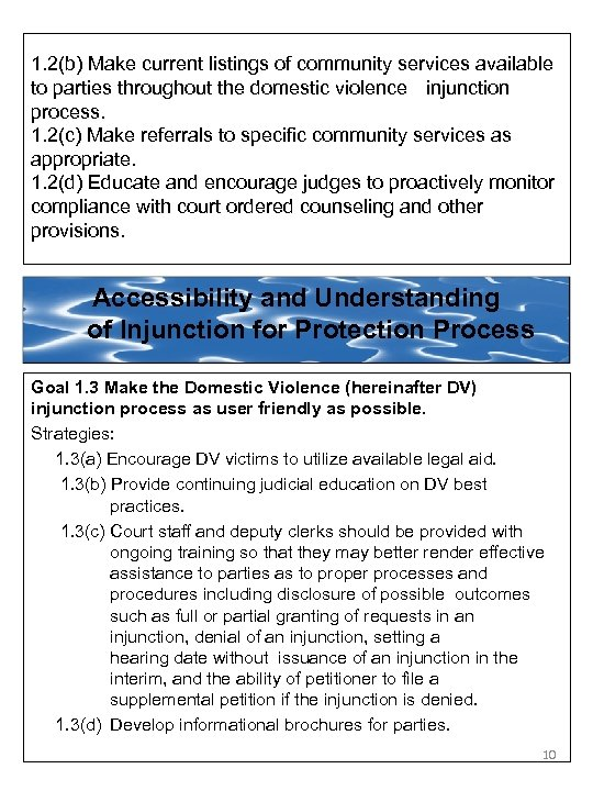 1. 2(b) Make current listings of community services available to parties throughout the domestic