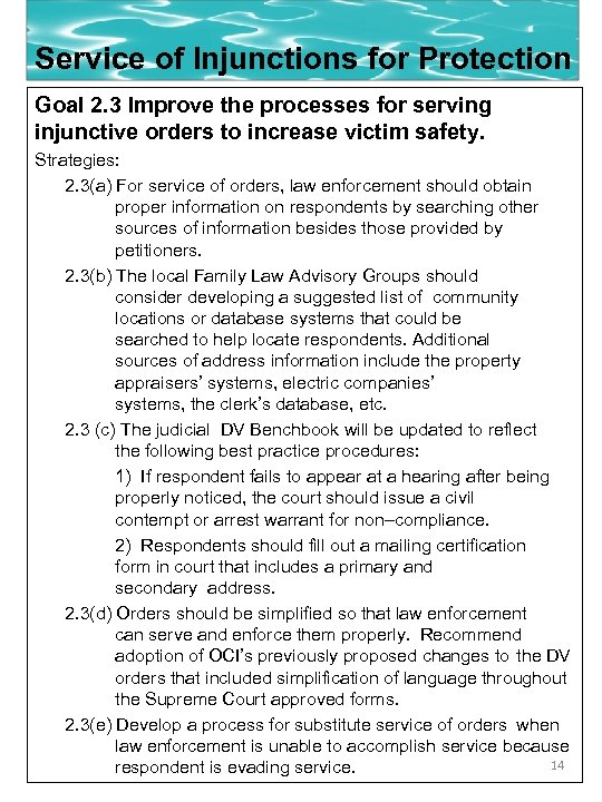 Service of Injunctions for Protection Goal 2. 3 Improve the processes for serving injunctive