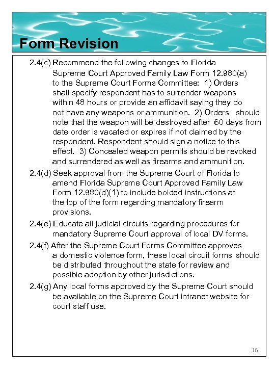 Form Revision 2. 4(c) Recommend the following changes to Florida Supreme Court Approved