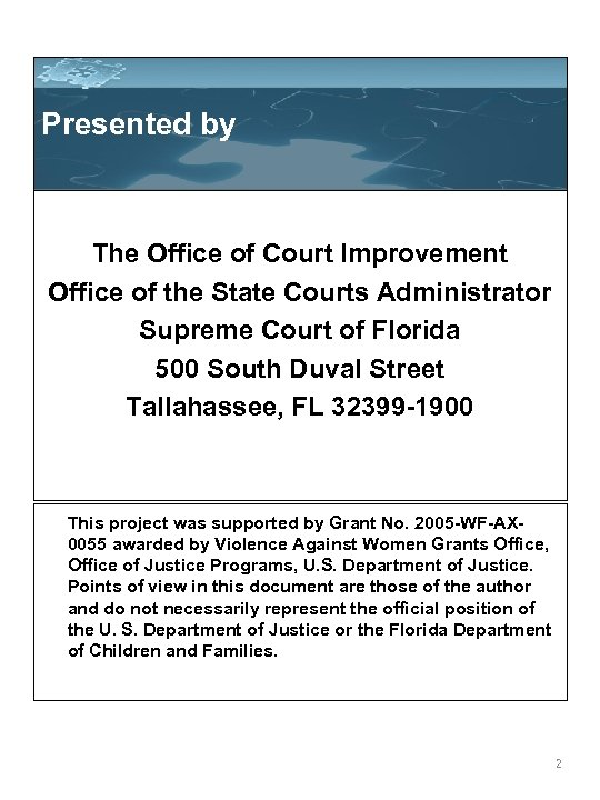 Presented by The Office of Court Improvement Office of the State Courts Administrator Supreme