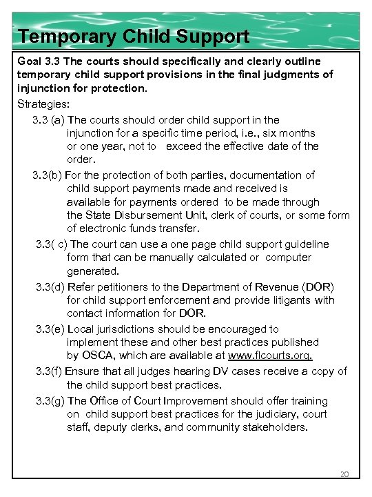 Temporary Child Support Goal 3. 3 The courts should specifically and clearly outline temporary