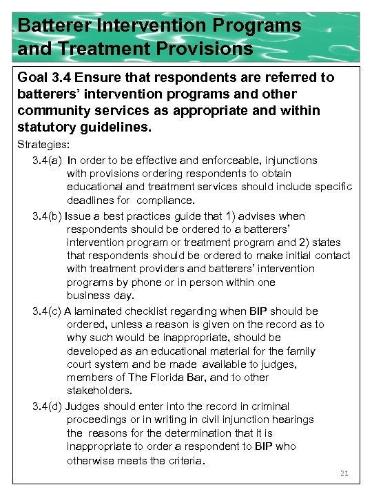Batterer Intervention Programs and Treatment Provisions Goal 3. 4 Ensure that respondents are referred