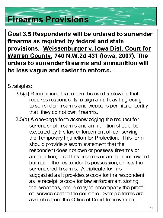 Firearms Provisions Goal 3. 5 Respondents will be ordered to surrender firearms as required