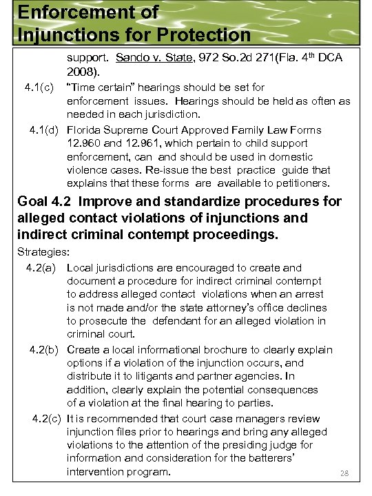 Enforcement of Injunctions for Protection support. Sando v. State, 972 So. 2 d 271(Fla.