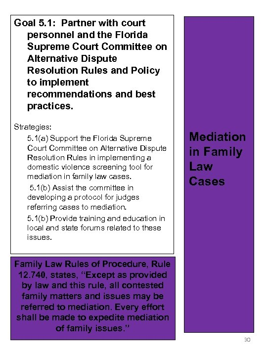 Goal 5. 1: Partner with court personnel and the Florida Supreme Court Committee on