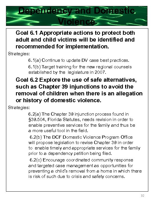 Dependency and Domestic Violence Goal 6. 1 Appropriate actions to protect both adult and