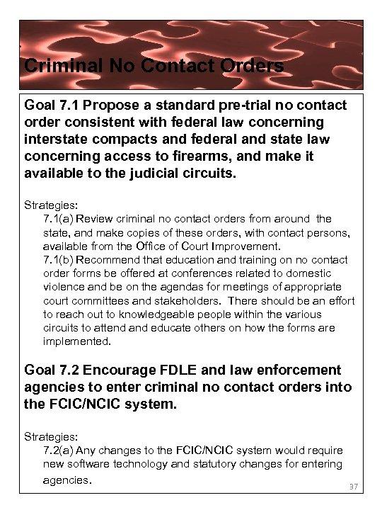 Criminal No Contact Orders Goal 7. 1 Propose a standard pre-trial no contact order