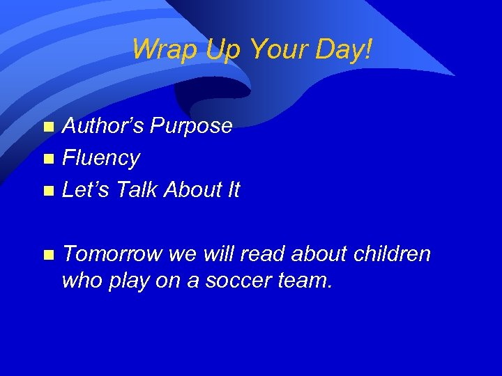 Wrap Up Your Day! Author's Purpose n Fluency n Let's Talk About It n