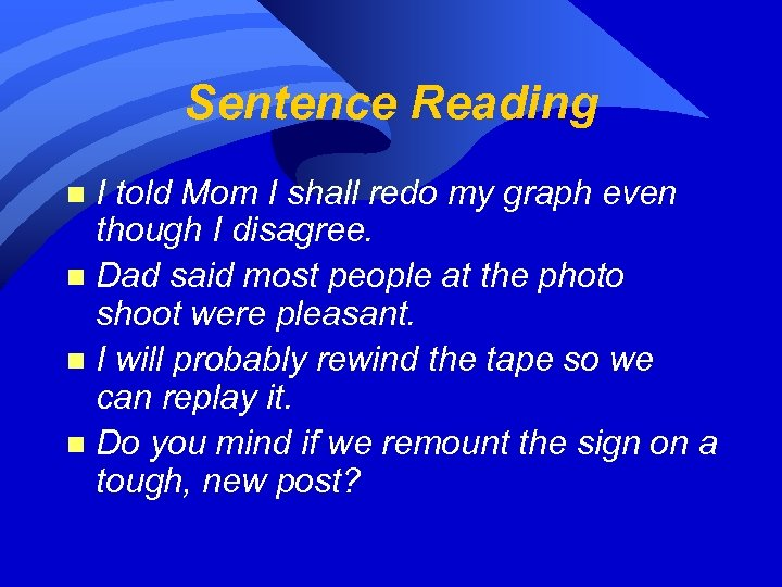 Sentence Reading I told Mom I shall redo my graph even though I disagree.