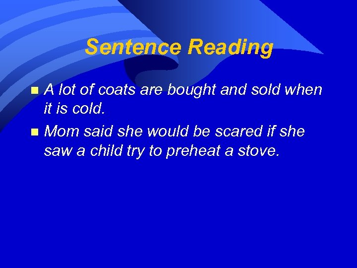 Sentence Reading A lot of coats are bought and sold when it is cold.