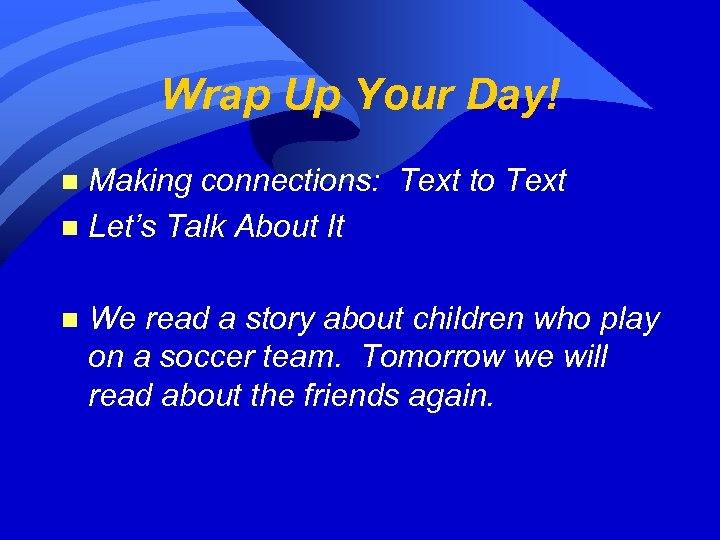 Wrap Up Your Day! Making connections: Text to Text n Let's Talk About It