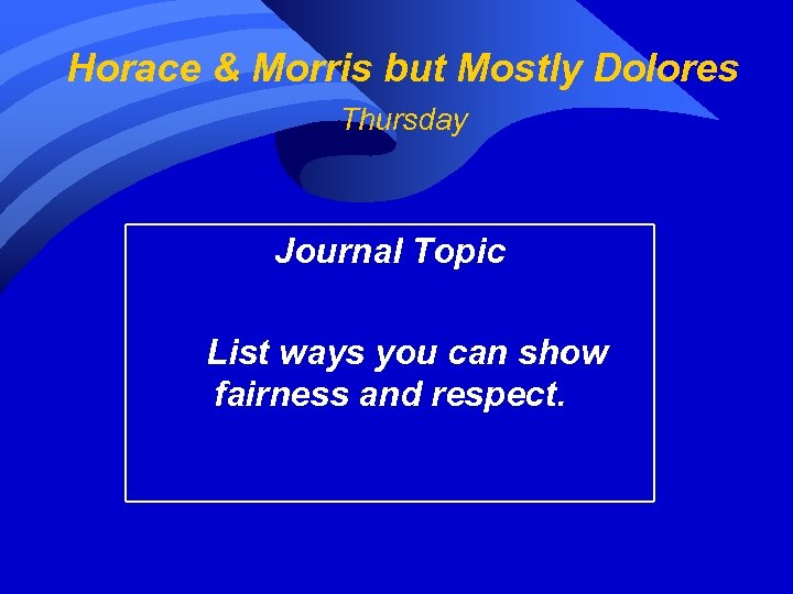 Horace & Morris but Mostly Dolores Thursday Journal Topic List ways you can show