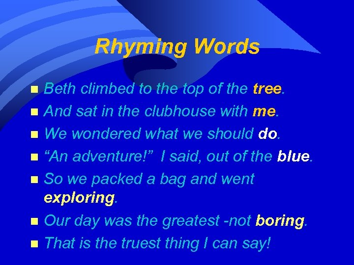 Rhyming Words Beth climbed to the top of the tree. n And sat in