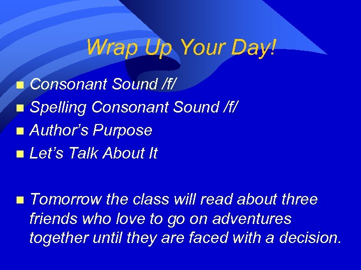 Wrap Up Your Day! Consonant Sound /f/ n Spelling Consonant Sound /f/ n Author's