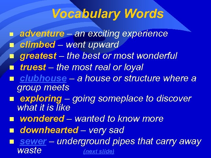 Vocabulary Words adventure – an exciting experience n climbed – went upward n greatest
