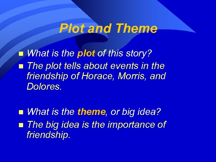Plot and Theme What is the plot of this story? n The plot tells
