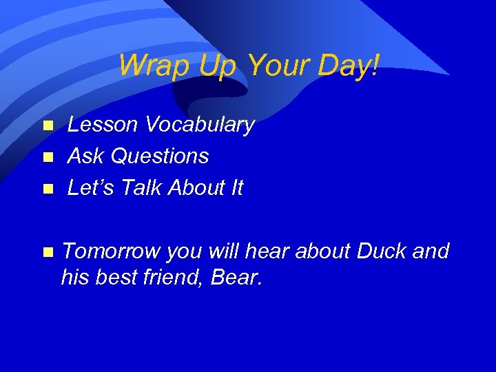 Wrap Up Your Day! n n Lesson Vocabulary Ask Questions Let's Talk About It