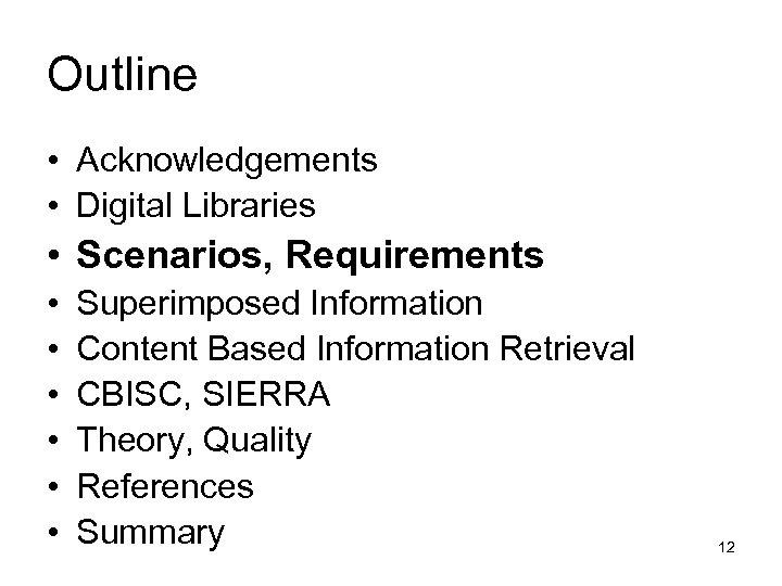Outline • Acknowledgements • Digital Libraries • Scenarios, Requirements • • • Superimposed Information