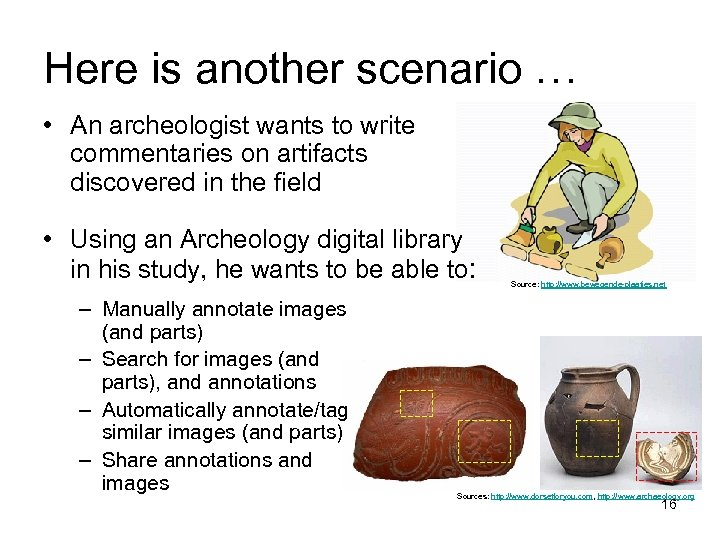 Here is another scenario … • An archeologist wants to write commentaries on artifacts