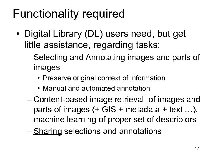 Functionality required • Digital Library (DL) users need, but get little assistance, regarding tasks: