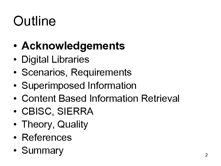 Outline • Acknowledgements • • Digital Libraries Scenarios, Requirements Superimposed Information Content Based Information