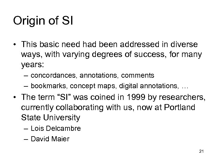 Origin of SI • This basic need had been addressed in diverse ways, with