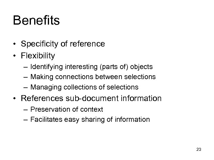 Benefits • Specificity of reference • Flexibility – Identifying interesting (parts of) objects –
