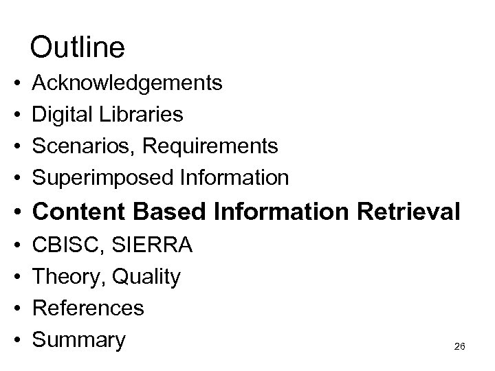 Outline • • Acknowledgements Digital Libraries Scenarios, Requirements Superimposed Information • Content Based Information