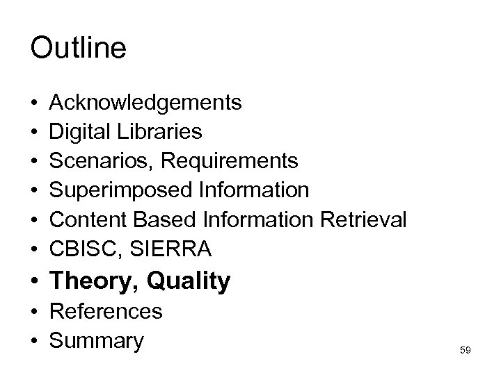 Outline • • • Acknowledgements Digital Libraries Scenarios, Requirements Superimposed Information Content Based Information