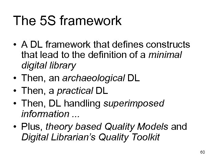 The 5 S framework • A DL framework that defines constructs that lead to