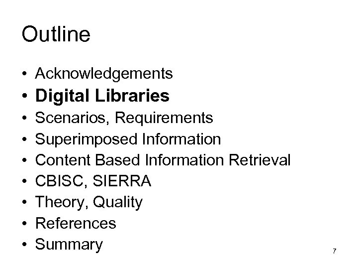 Outline • Acknowledgements • Digital Libraries • • Scenarios, Requirements Superimposed Information Content Based