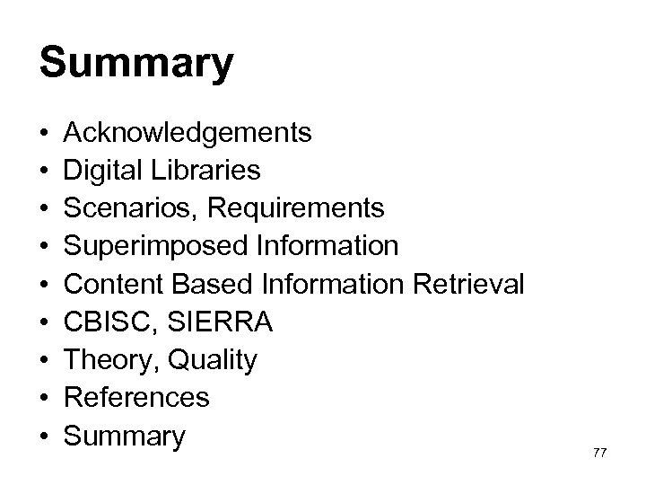 Summary • • • Acknowledgements Digital Libraries Scenarios, Requirements Superimposed Information Content Based Information