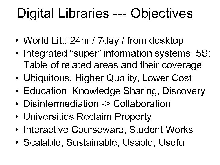 Digital Libraries --- Objectives • World Lit. : 24 hr / 7 day /