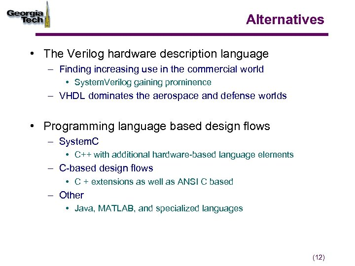Alternatives • The Verilog hardware description language – Finding increasing use in the commercial