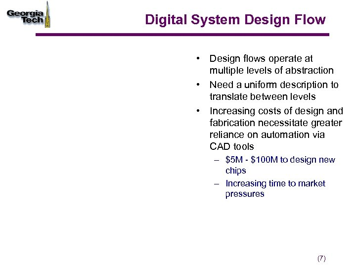 Digital System Design Flow • Design flows operate at multiple levels of abstraction •