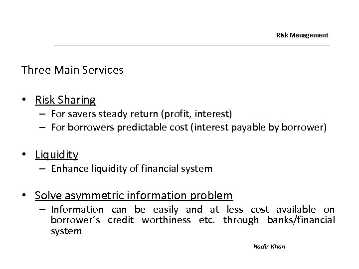 Risk Management Three Main Services • Risk Sharing – For savers steady return (profit,