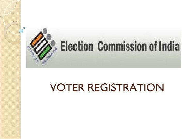 VOTER REGISTRATION 1