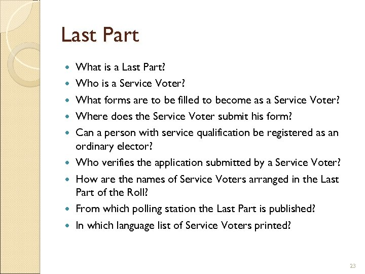 Last Part What is a Last Part? Who is a Service Voter? What forms