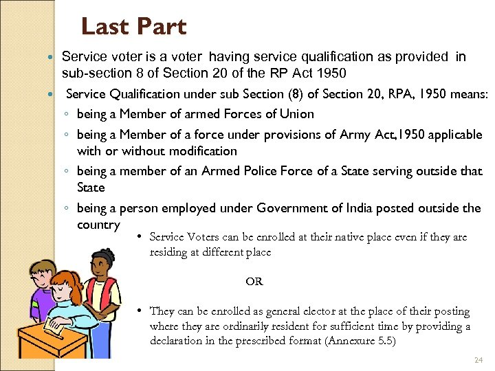 Last Part Service voter is a voter having service qualification as provided in sub-section