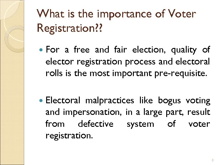 What is the importance of Voter Registration? ? For a free and fair election,