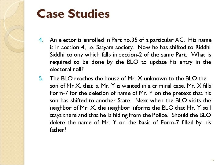 Case Studies 4. 5. An elector is enrolled in Part no. 35 of a
