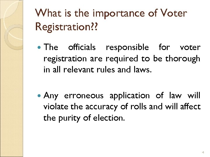 What is the importance of Voter Registration? ? The officials responsible for voter registration