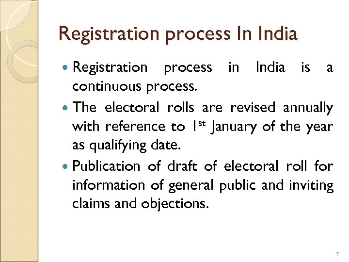 Registration process In India Registration process in India is a continuous process. The electoral