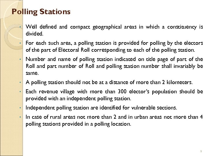 Polling Stations • Well defined and compact geographical areas in which a constituency is