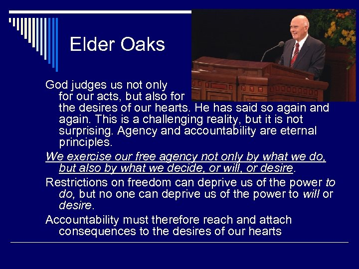 Elder Oaks God judges us not only for our acts, but also for the