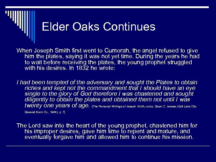 Elder Oaks Continues When Joseph Smith first went to Cumorah, the angel refused to