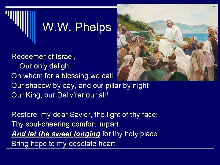 W. W. Phelps Redeemer of Israel, Our only delight On whom for a blessing