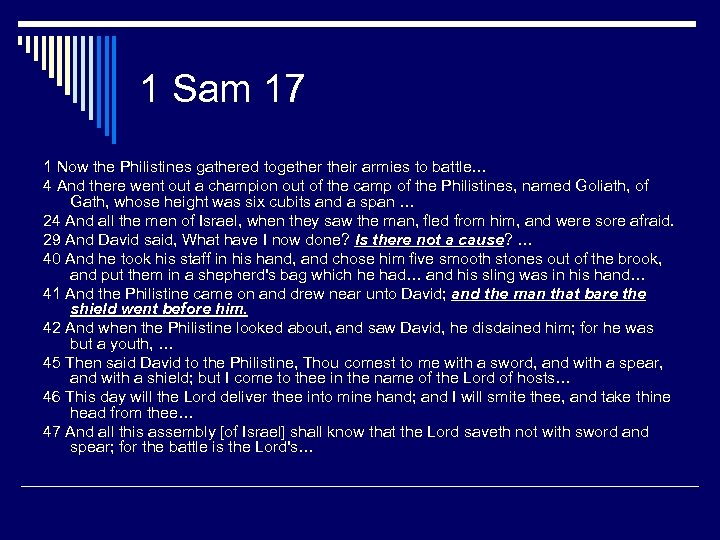 1 Sam 17 1 Now the Philistines gathered together their armies to battle… 4